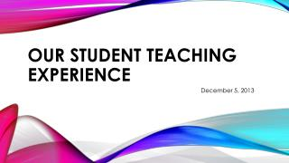 our Student teaching experience