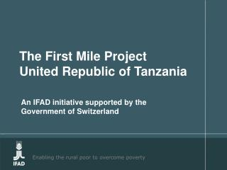 The First Mile Project United Republic of Tanzania
