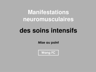 Manifestations neuromusculaires des soins intensifs