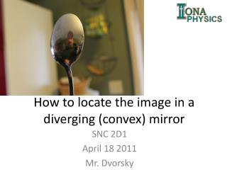 How to locate the image in a diverging (convex) mirror