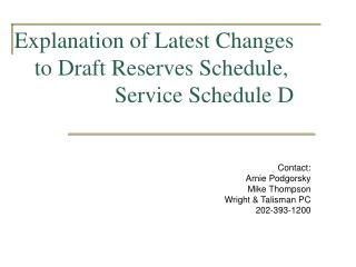 Explanation of Latest Changes to Draft Reserves Schedule,  Service Schedule D
