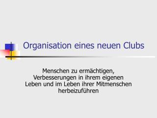 Organisation eines neuen Clubs