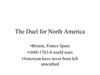 The Duel for North America