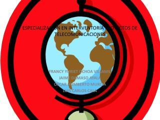 ESPECIALIZACION EN INTERVENTORIA PROYECTOS DE TELECOMUNICACIONES