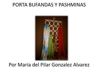PORTA BUFANDAS Y PASHMINAS Por  Maria del  Pilar  Gonzalez Alvarez