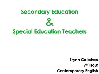 Secondary Education  & Special Education Teachers