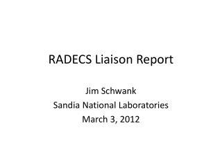 RADECS Liaison Report