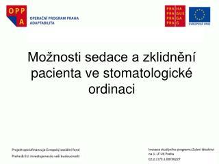 Možnosti sedace a zklidnění pacienta ve stomatologické ordinaci