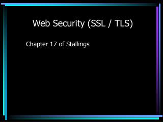 Web  Security ( SSL / TLS )