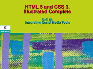 HTML 5 and CSS 3,  Illustrated Complete Unit M:  Integrating Social Media Tools