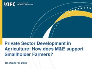 Private Sector Development in Agriculture: How does M&E support Smallholder Farmers?