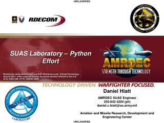 Daniel Hiatt AMRDEC SUAS Engineer 256-842-4204 (ph) daniel.c.hiatt@us.army.mil