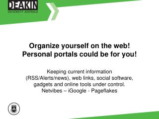 Organize yourself on the web! Personal portals could be for you!