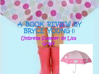 Umbrella Summer- by Lisa Graff