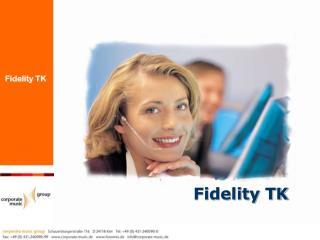 Fidelity TK