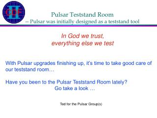 Ted for the Pulsar Group(s)
