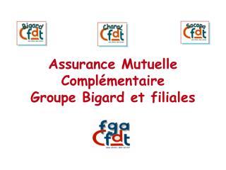 Assurance Mutuelle Complémentaire Groupe Bigard et filiales