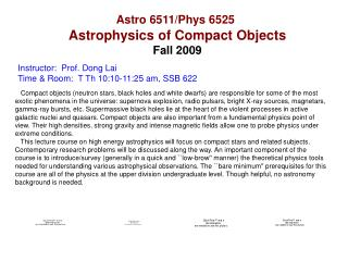 Astro 6511/Phys 6525 Astrophysics of Compact Objects Fall 2009