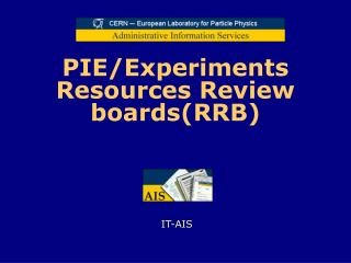 PIE /Experiments Resources Review boards(RRB)