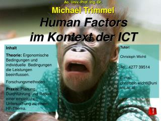 Ao. Univ.-Prof. Ing. Dr. Michael Trimmel  Human Factors  im Kontext der ICT