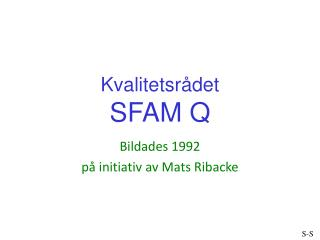 Kvalitetsrådet SFAM Q