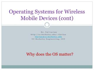 Operating Systems for Wireless Mobile Devices (cont)