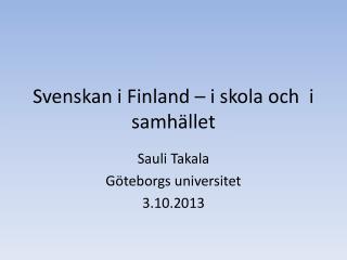 Svenskan i Finland � i skola och  i samh�llet
