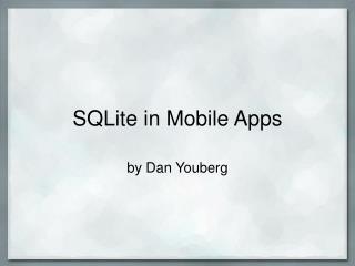 SQLite in Mobile Apps
