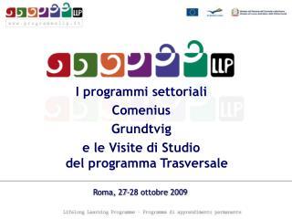 I programmi settoriali Comenius Grundtvig e le Visite di Studio  del programma Trasversale