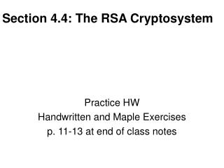 Section 4.4: The RSA Cryptosystem