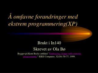 Å omfavne forandringer med ekstrem programmering(XP)