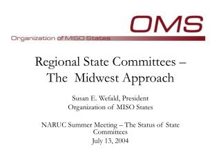 Regional State Committees –  The  Midwest Approach