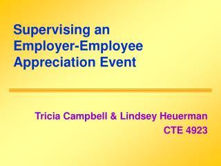 Supervising an Employer-Employee Appreciation Event