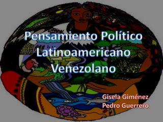 Pensamiento Pol�tico Latinoamericano Venezolano