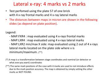 Lateral x-ray : 4  marks  vs 2  marks