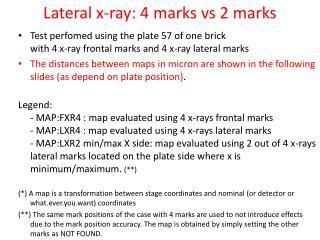 Lateral x-ray : 4  marks  vs 2  marks