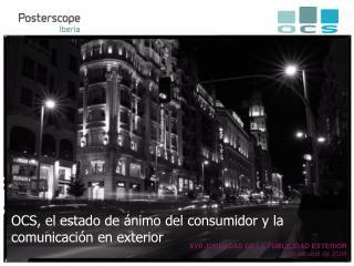 OCS, el estado de ánimo del consumidor y la comunicación en exterior