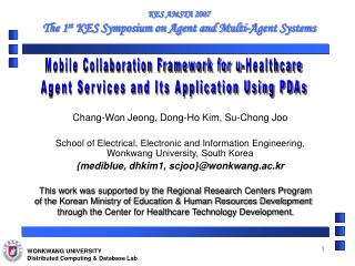 KES AMSTA 2007  The 1 st  KES Symposium on Agent and Multi-Agent Systems