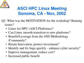 ASCI HPC Linux Meeting Sonoma, CA - Nov, 2002