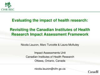 Nicola Lauzon, Marc Turcotte & Laura McAuley Impact Assessments Unit