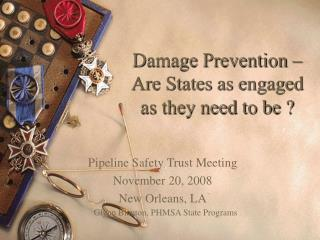 Damage Prevention – Are States as engaged as they need to be ?
