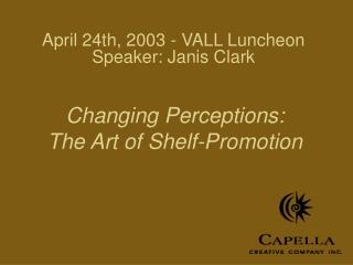 April 24th, 2003 - VALL Luncheon Speaker: Janis Clark