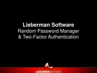 Lieberman Software Random Password Manager  & Two-Factor Authentication