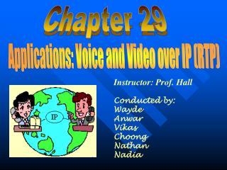 Instructor: Prof. Hall Conducted by: Wayde Anwar Vikas Choong Nathan Nadia
