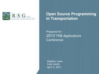 Open Source Programming in Transportation Prepared for: 2013  TRB Applications Conference