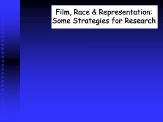 Film, Race & Representation: Some Strategies for Research