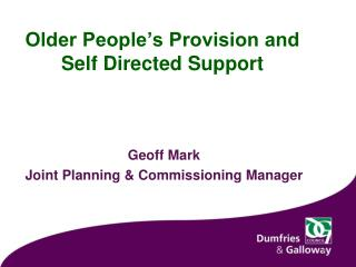 Older People's Provision and Self Directed Support