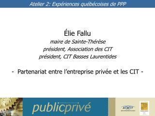 �lie Fallu maire de Sainte-Th�r�se pr�sident, Association des CIT