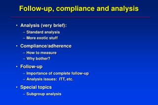 Follow-up, compliance and analysis