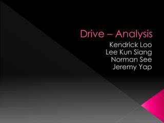 Drive – Analysis
